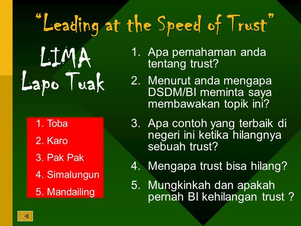 Leading at the Speed of Trust 1.Apa pemahaman anda tentang trust.