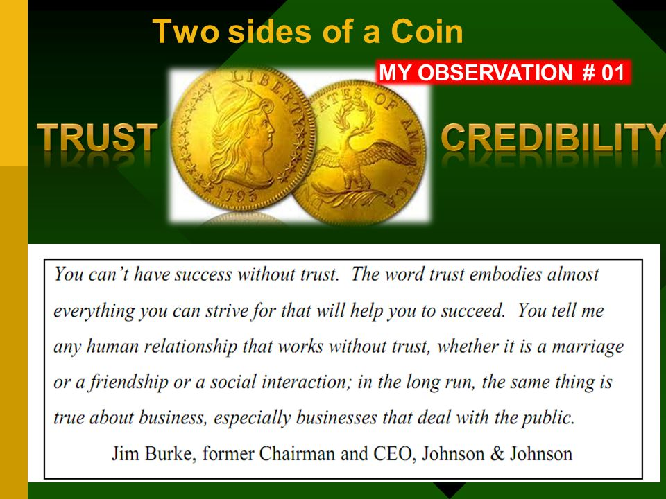 Two sides of a Coin MY OBSERVATION # 01