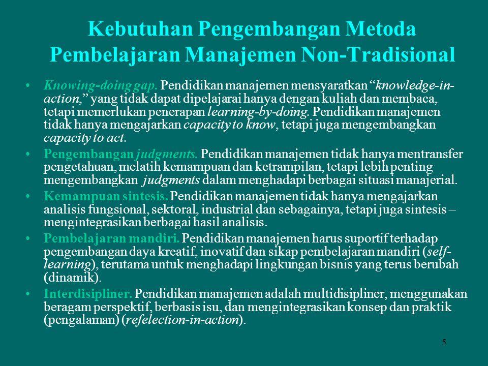 """5 Kebutuhan Pengembangan Metoda Pembelajaran Manajemen Non-Tradisional Knowing-doing gap. Pendidikan manajemen mensyaratkan """"knowledge-in- action,"""" ya"""
