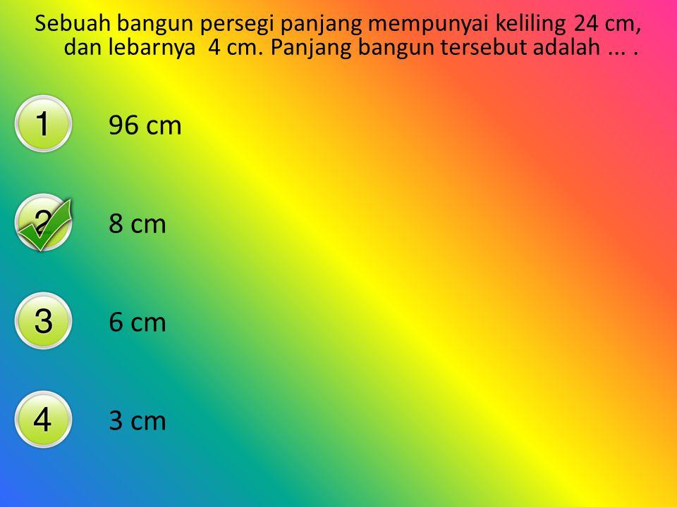 Sebuah bangun persegi panjang mempunyai panjang 5 cm dan lebar 3 cm. Keliling bagun tersebut adalah.... 16 cm 15 cm 8 cm 5 cm