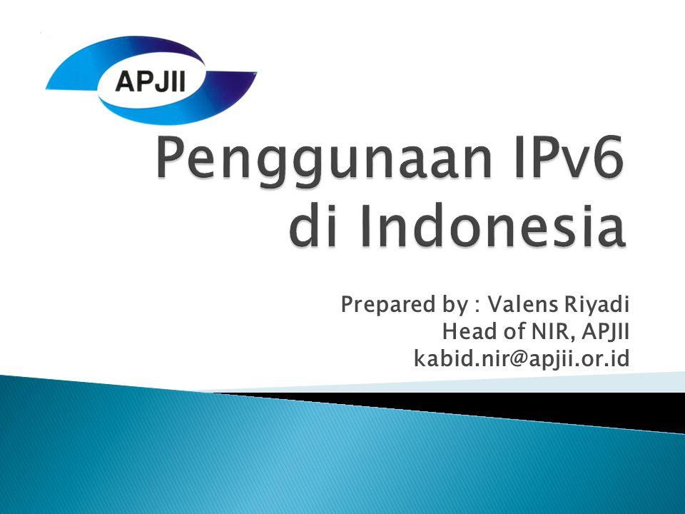 Prepared by : Valens Riyadi Head of NIR, APJII kabid.nir@apjii.or.id
