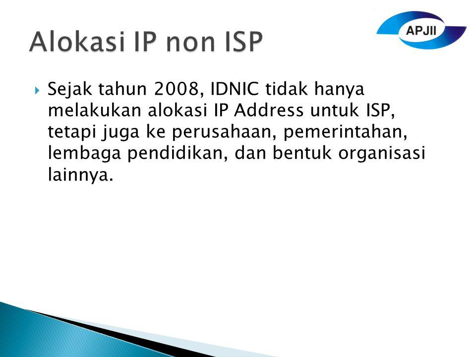  Sejak tahun 2008, IDNIC tidak hanya melakukan alokasi IP Address untuk ISP, tetapi juga ke perusahaan, pemerintahan, lembaga pendidikan, dan bentuk organisasi lainnya.