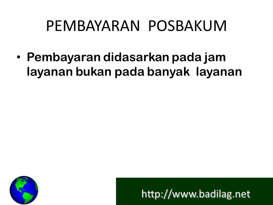 http://www.badilag.net PEMBAYARAN POSBAKUM Pembayaran didasarkan pada jam layanan bukan pada banyak layanan