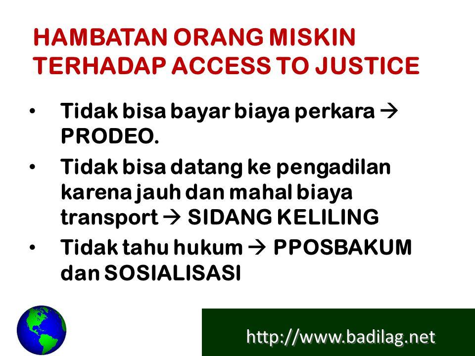 http://www.badilag.net Layanan Perkara Prodeo (waiving court fees) Penyelenggaraan Sidang Keliling (Circuit Court) Penyelenggaraan Posbakum (Legal Aid Post)