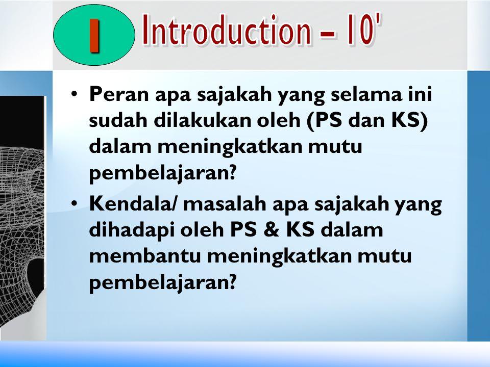 Peran apa sajakah yang selama ini sudah dilakukan oleh (PS dan KS) dalam meningkatkan mutu pembelajaran? Kendala/ masalah apa sajakah yang dihadapi ol