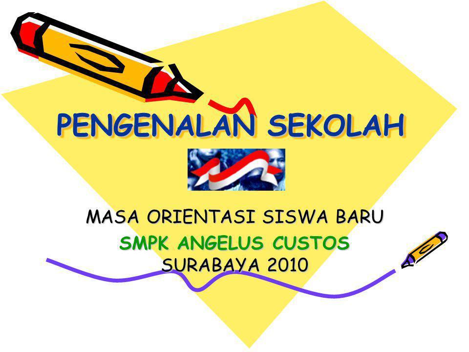 PENGENALAN SEKOLAH MASA ORIENTASI SISWA BARU SMPK ANGELUS CUSTOS SURABAYA 2010