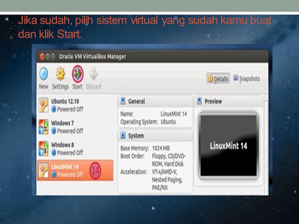 Setelah itu browse file.iso dari LinuxMint 14 yang sudah kamu download, klik Open kemudian klik Start.