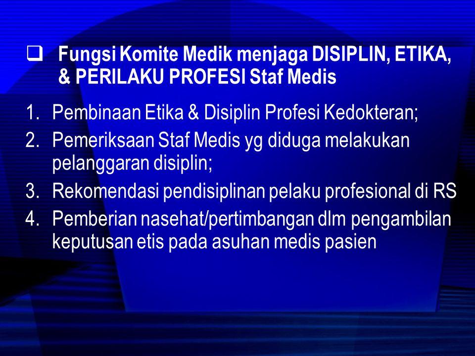 Subkomite ETIKA & DISIPLIN PROFESI Subkomite etika dan disiplin profesi pada komite medik di RS dibentuk dengan tujuan: 1.