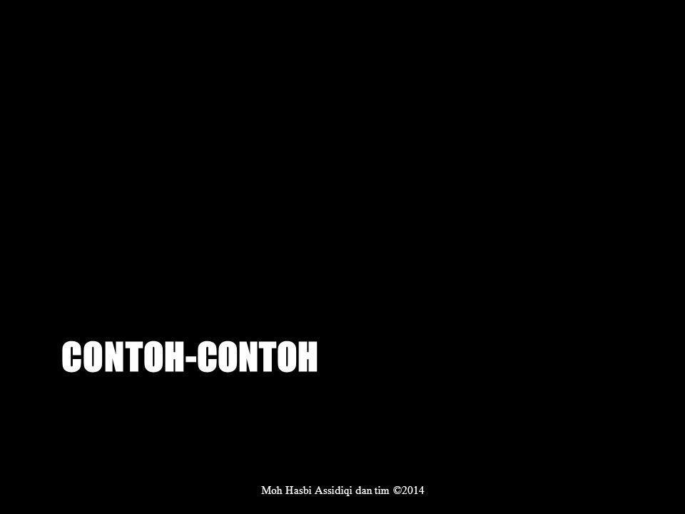 CONTOH-CONTOH Moh Hasbi Assidiqi dan tim ©2014