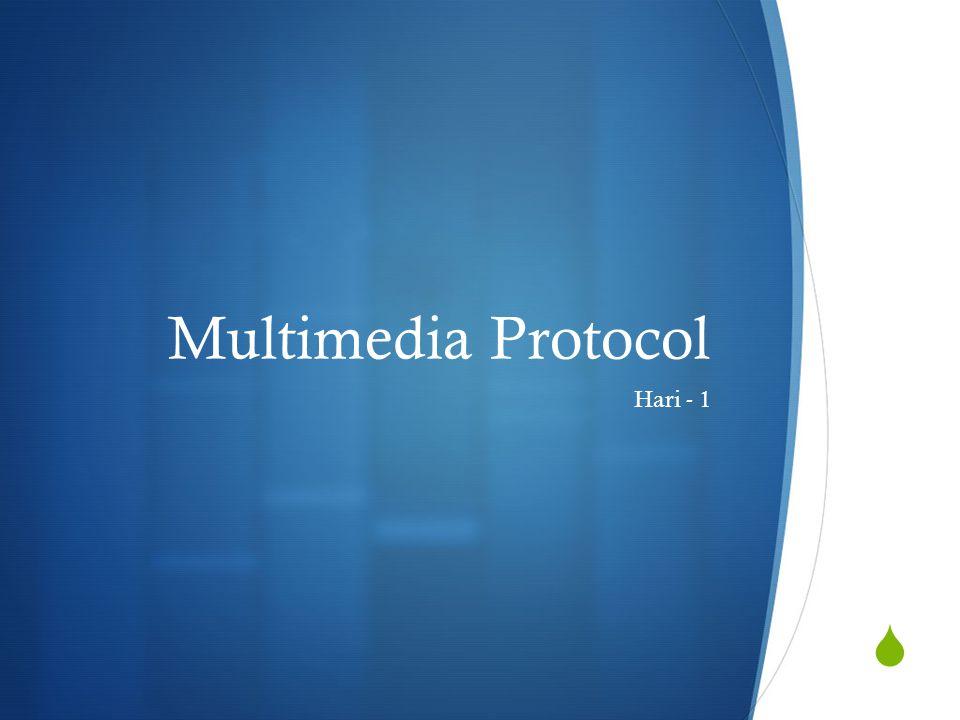 Jaringan Multimedia Media Jaringan, mengirimkan ke orang lain Bagaimana ? MULTIMEDIA PROTOCOL