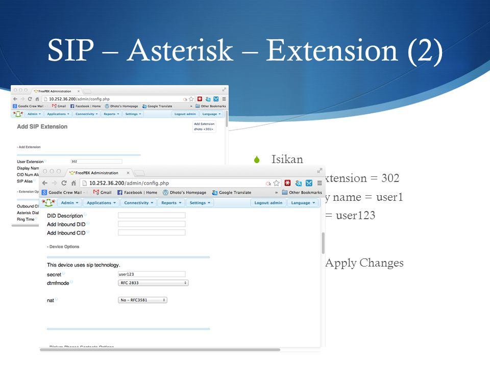 SIP – Asterisk – Extension (2)  Isikan  User extension = 302  Display name = user1  Secret = user123  Submit & Apply Changes