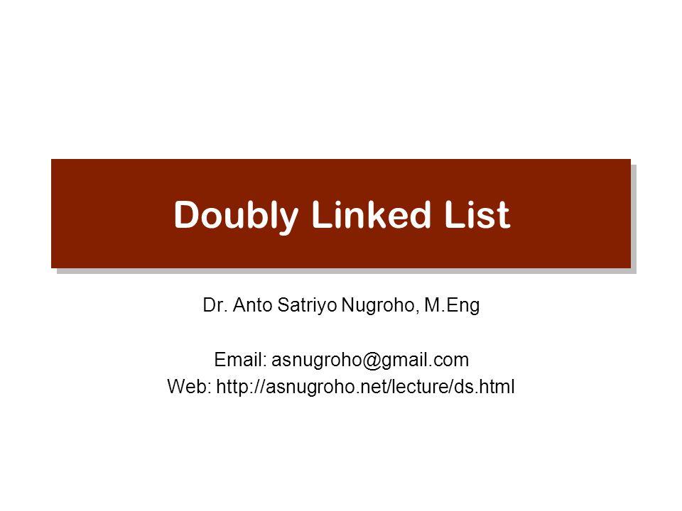 Beberapa Jenis Struktur Data 1.Array 1.Linear List 2.Stack 3.Queue 2.List 1.Linked List 2.Circular List 3.Doubly Linked List 4.Multi list structure 3.Tree Structure