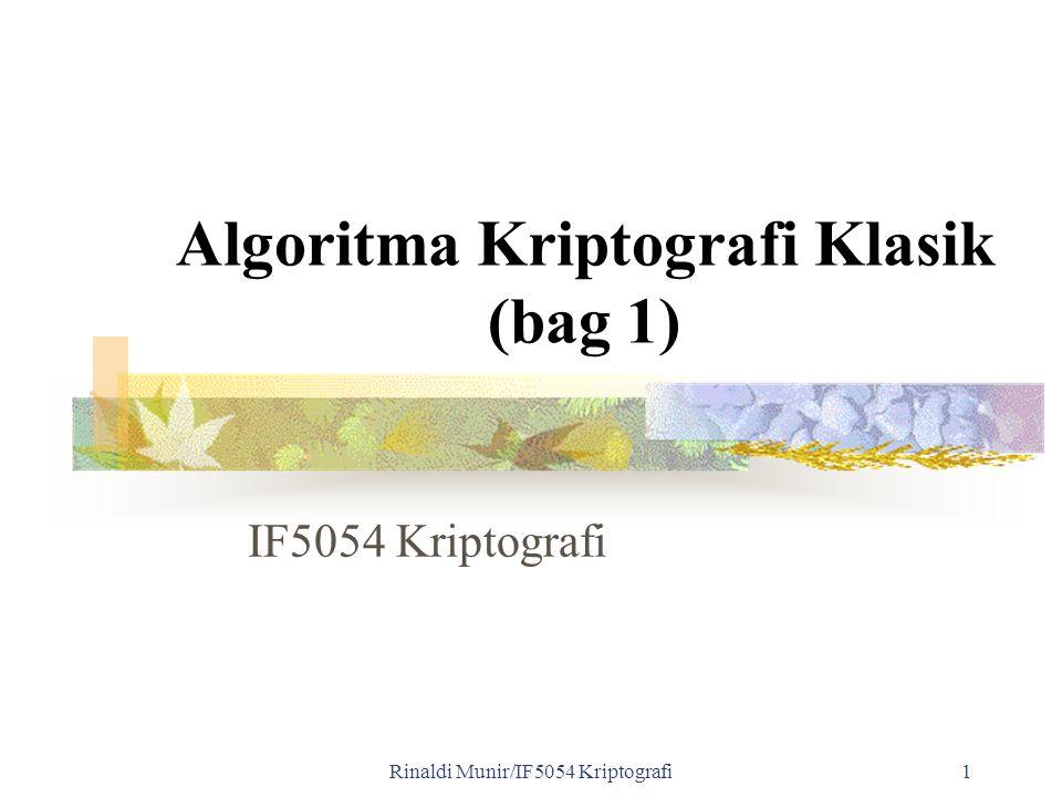 Rinaldi Munir/IF5054 Kriptografi1 Algoritma Kriptografi Klasik (bag 1) IF5054 Kriptografi