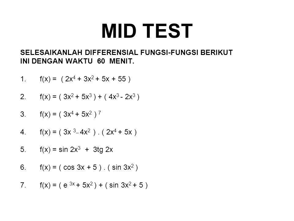MID TEST SELESAIKANLAH DIFFERENSIAL FUNGSI-FUNGSI BERIKUT INI DENGAN WAKTU 60 MENIT.