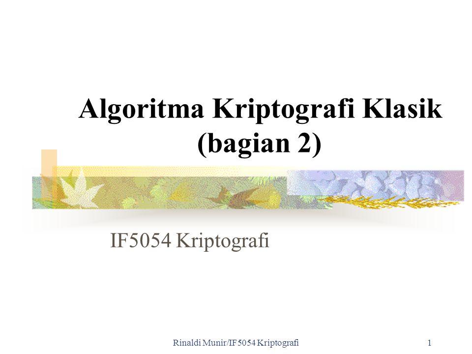 Rinaldi Munir/IF5054 Kriptografi1 Algoritma Kriptografi Klasik (bagian 2) IF5054 Kriptografi