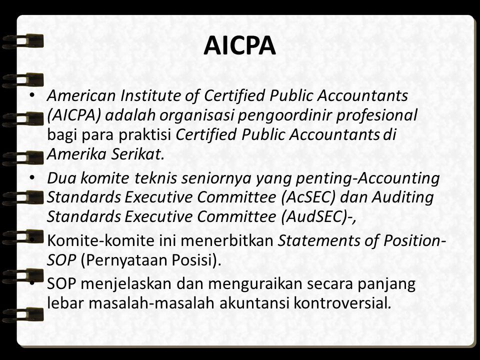 AICPA American Institute of Certified Public Accountants (AICPA) adalah organisasi pengoordinir profesional bagi para praktisi Certified Public Accoun