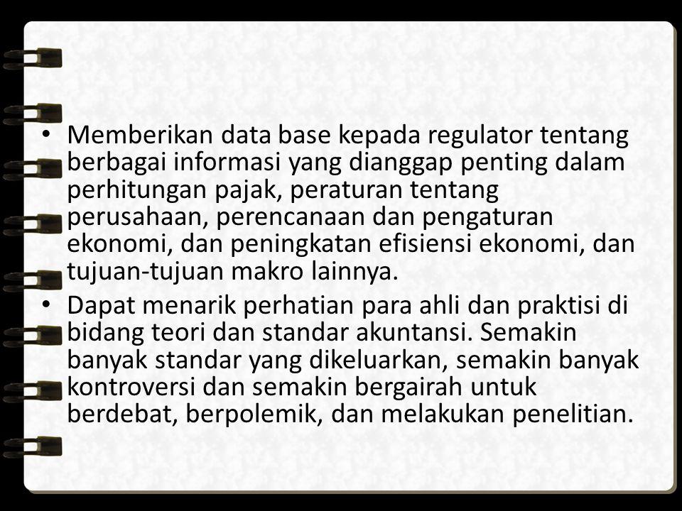 Memberikan data base kepada regulator tentang berbagai informasi yang dianggap penting dalam perhitungan pajak, peraturan tentang perusahaan, perencan
