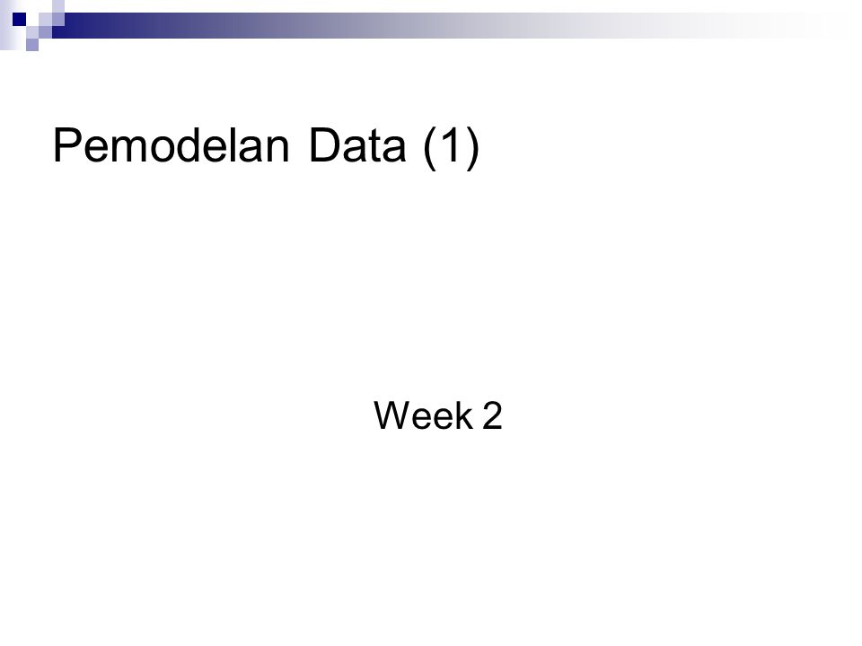 Pemodelan Data (1) Week 2