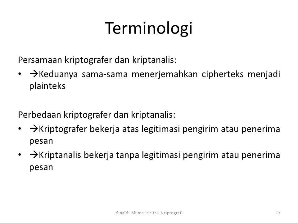 Terminologi Persamaan kriptografer dan kriptanalis:  Keduanya sama-sama menerjemahkan cipherteks menjadi plainteks Perbedaan kriptografer dan kriptan