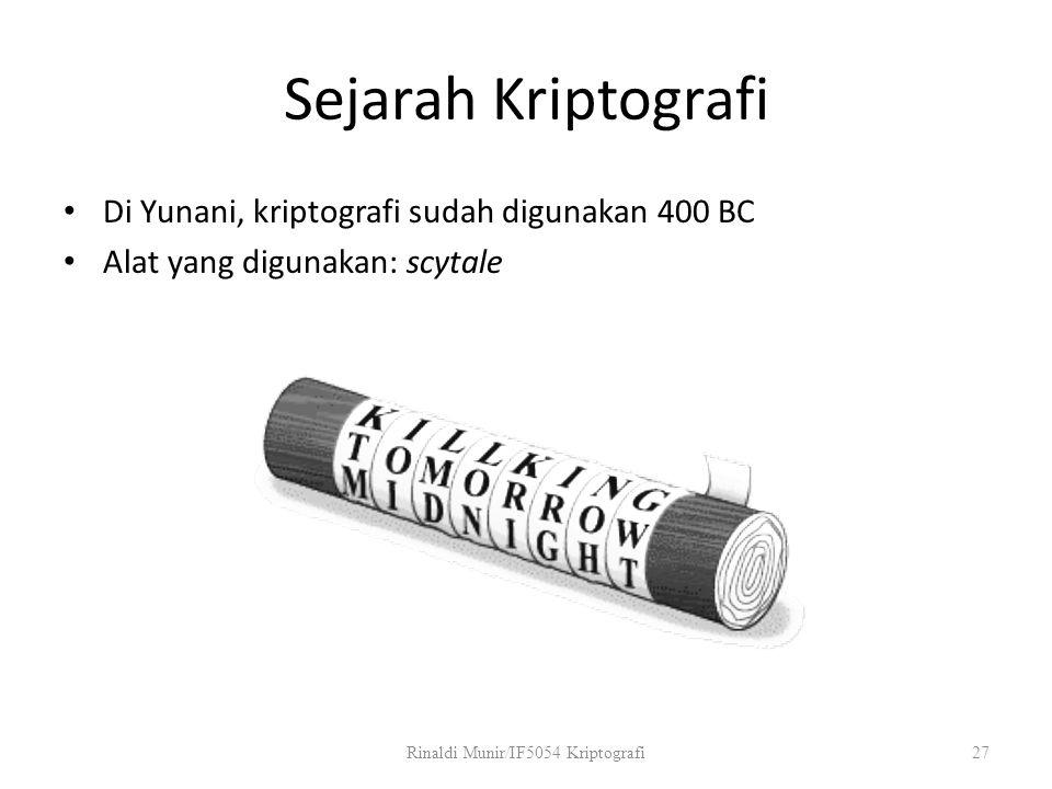 Sejarah Kriptografi Di Yunani, kriptografi sudah digunakan 400 BC Alat yang digunakan: scytale Rinaldi Munir/IF5054 Kriptografi27