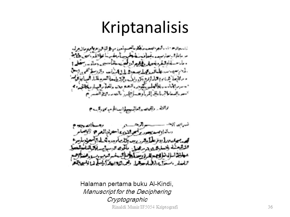 Kriptanalisis Rinaldi Munir/IF5054 Kriptografi36 Halaman pertama buku Al-Kindi, Manuscript for the Deciphering Cryptographic