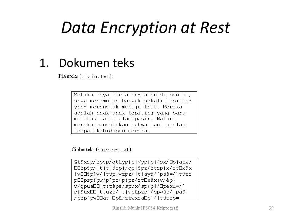 Data Encryption at Rest 1.Dokumen teks Rinaldi Munir/IF5054 Kriptografi39