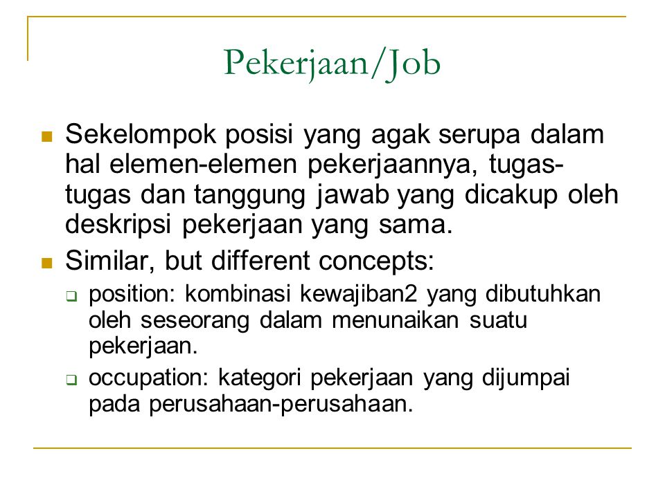 Analisis Pekerjaan Fungsional The Department of Labor  Job analyst uses observation methods to gather information about an employee  Information organized into 3 categories Data People Things