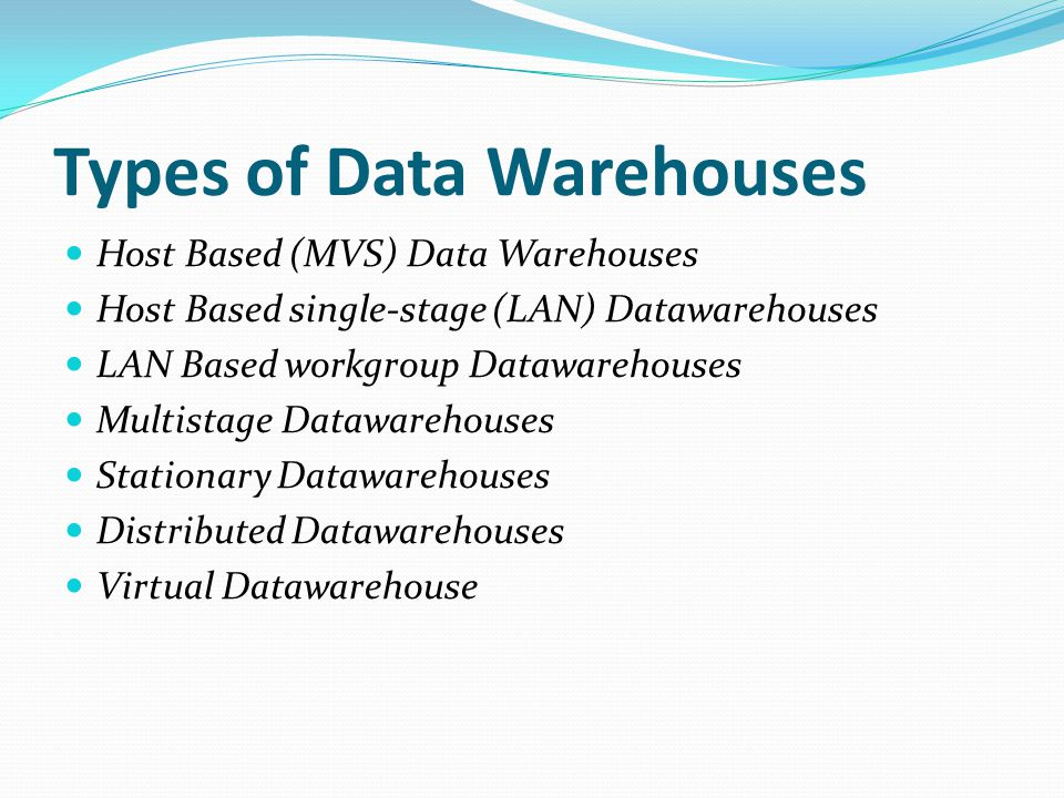 Distributed Datawarehouses There are at least two types of distributed data warehouses and their variations for the enterprise: local warehouses distributed throughout the enterprises and a global warehouse.