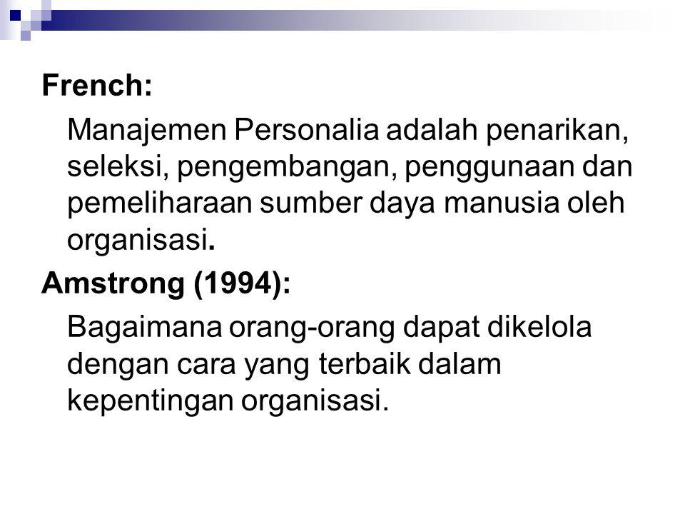 French: Manajemen Personalia adalah penarikan, seleksi, pengembangan, penggunaan dan pemeliharaan sumber daya manusia oleh organisasi. Amstrong (1994)