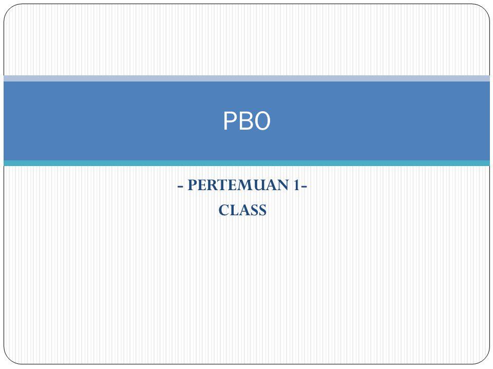 - PERTEMUAN 1- CLASS PBO