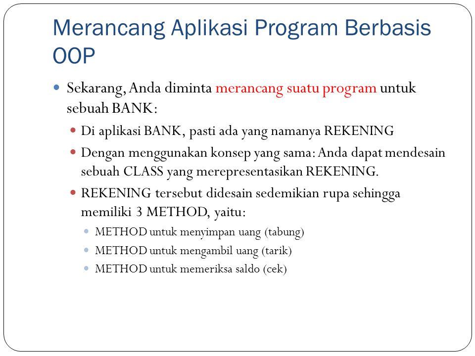 Merancang Aplikasi Program Berbasis OOP Sekarang, Anda diminta merancang suatu program untuk sebuah BANK: Di aplikasi BANK, pasti ada yang namanya REK
