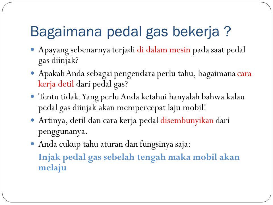 Bagaimana pedal gas bekerja ? Apayang sebenarnya terjadi di dalam mesin pada saat pedal gas diinjak? Apakah Anda sebagai pengendara perlu tahu, bagaim