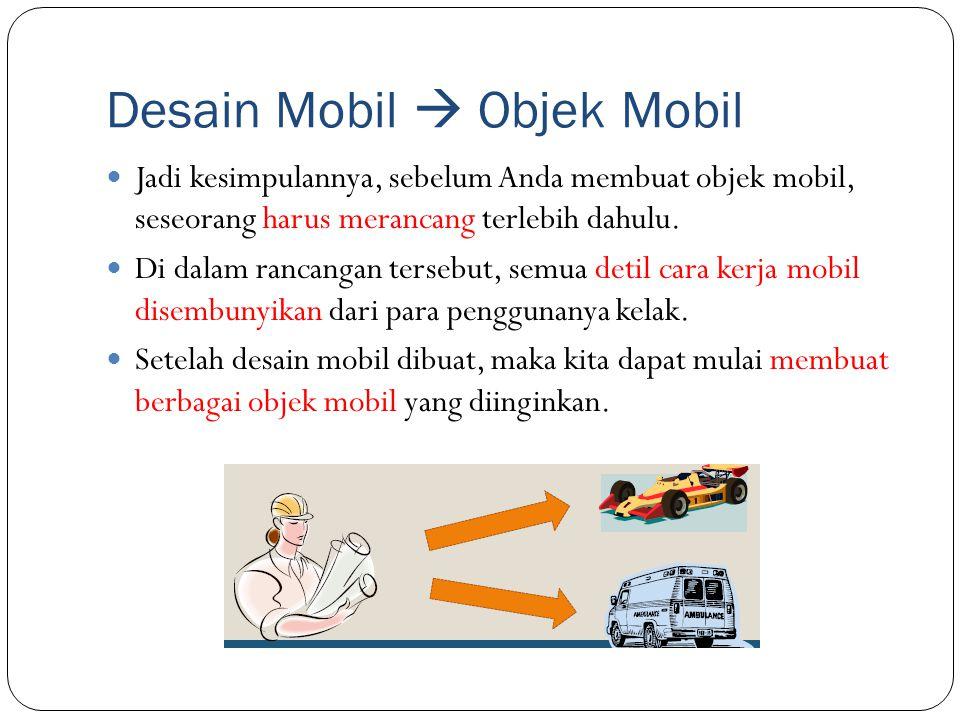 Desain Mobil  Objek Mobil Jadi kesimpulannya, sebelum Anda membuat objek mobil, seseorang harus merancang terlebih dahulu. Di dalam rancangan tersebu