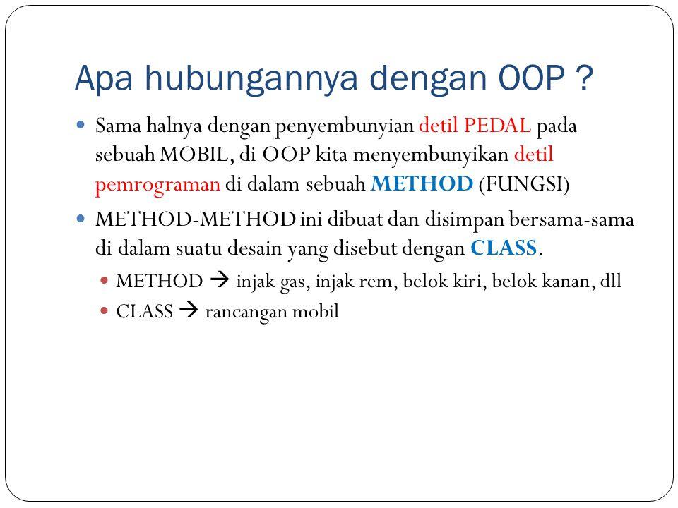 Catatan Tambahan Pembuatan Kelas : Nama Kelas  Nama Benda Diawali dengan huruf Kapital : Mahasiswa Mobil Barang Access Modifier 4P : Public Private Package Protected Body of class : Attribute : Variabel, Contstanta, Field Methods