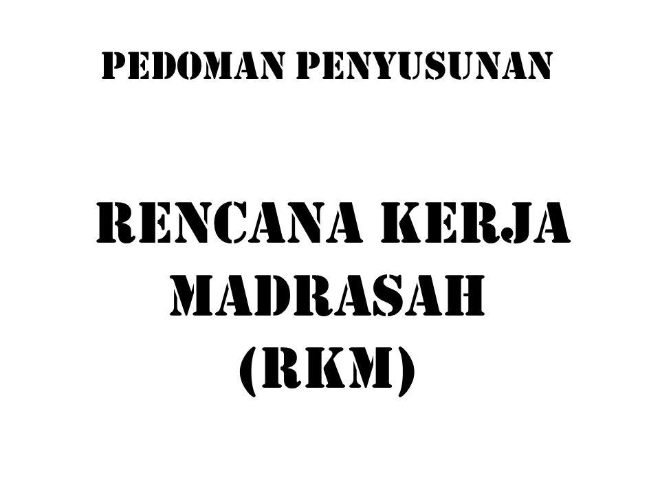 PEDOMAN PENYUSUNAN RENCANA KERJA MADRASAH (RKM)