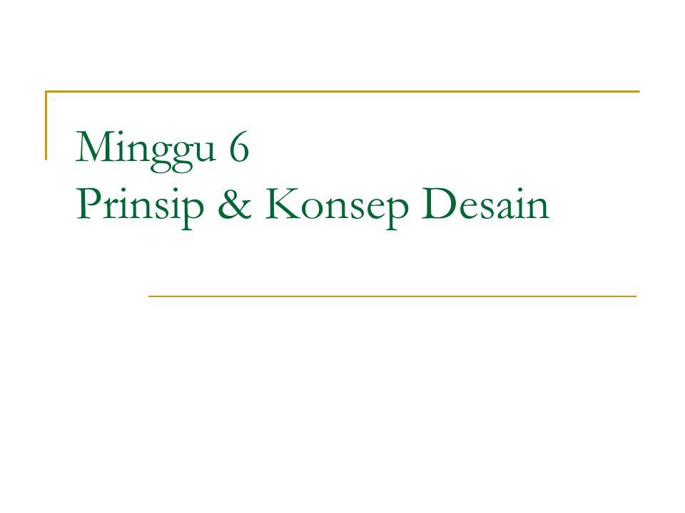 Minggu 6 Prinsip & Konsep Desain