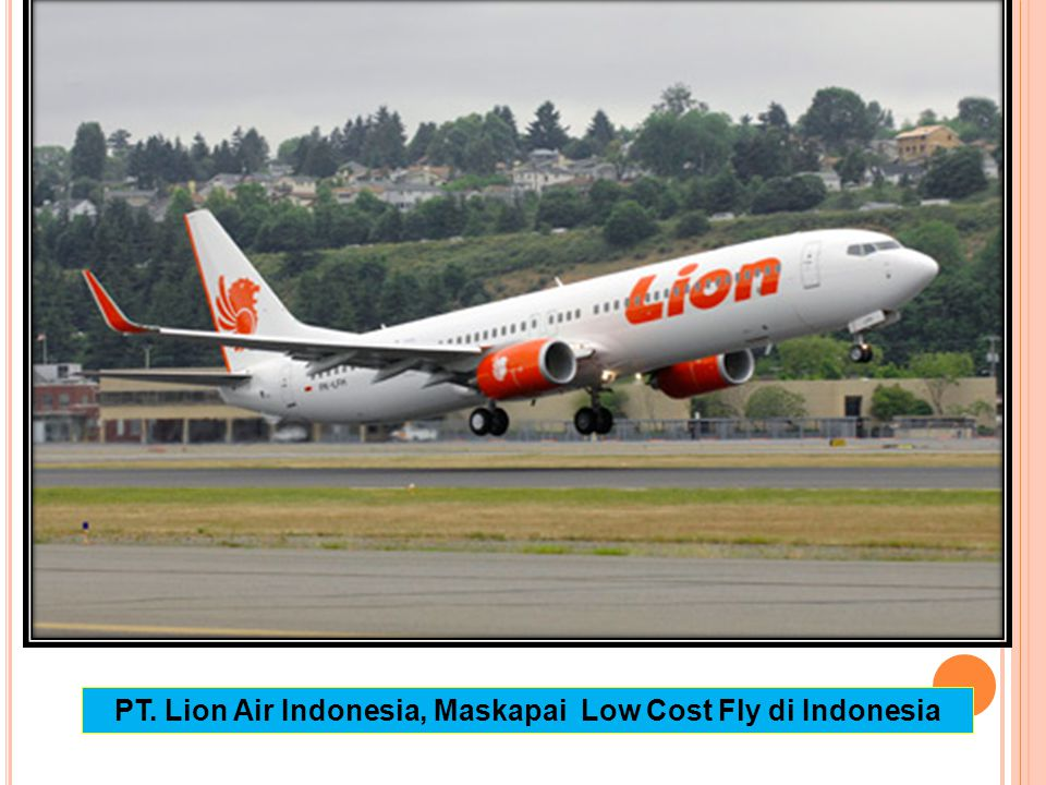 PT. Lion Air Indonesia, Maskapai Low Cost Fly di Indonesia