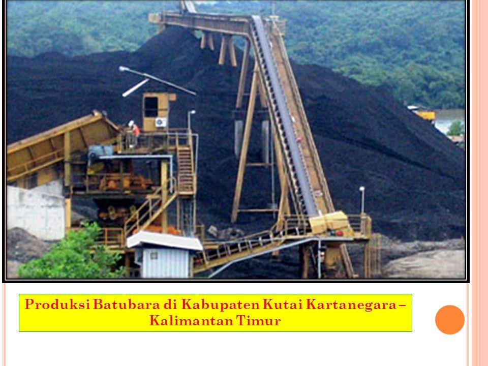Produksi Batubara di Kabupaten Kutai Kartanegara – Kalimantan Timur