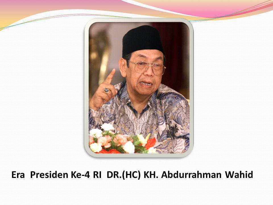 Era Presiden Ke-4 RI DR.(HC) KH. Abdurrahman Wahid
