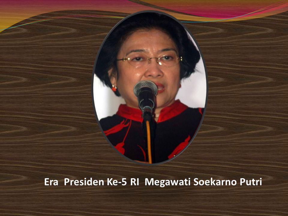 Era Presiden Ke-5 RI Megawati Soekarno Putri