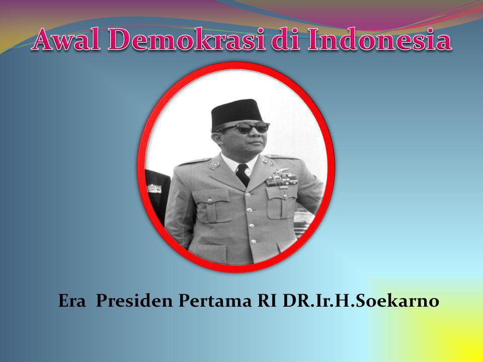 Era Presiden Pertama RI DR.Ir.H.Soekarno