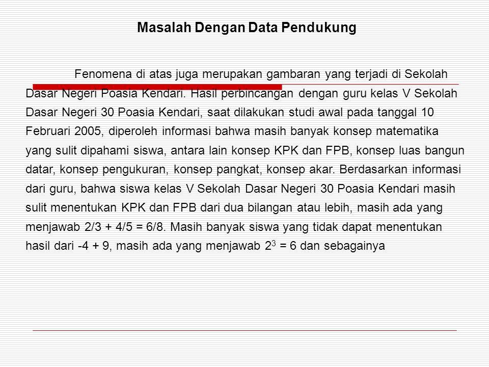 Masalah Dengan Data Pendukung Fenomena di atas juga merupakan gambaran yang terjadi di Sekolah Dasar Negeri Poasia Kendari. Hasil perbincangan dengan
