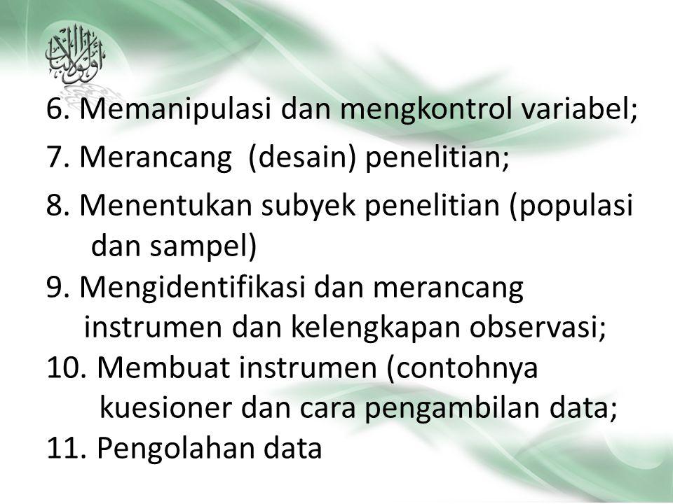 TAHAP-TAHAP PROSES PENELITIAN KUANTITATIF 1. Identifikasi masalah; 2. Kajian literatur; 3. Merumuskan hipotesis; 4. Mengidentifikasi dan membuat label