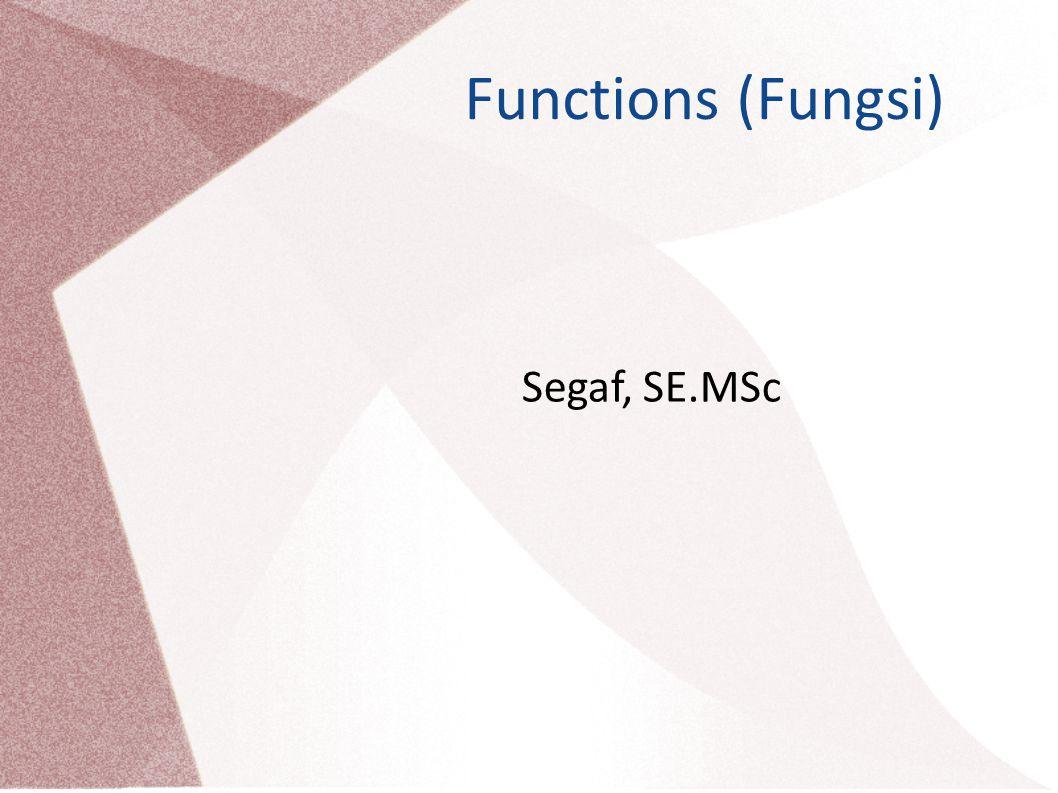 Functions (Fungsi) Segaf, SE.MSc
