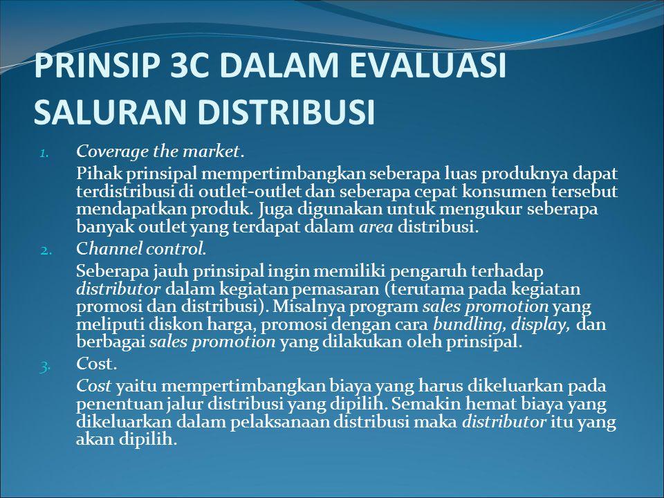 PRINSIP 3C DALAM EVALUASI SALURAN DISTRIBUSI 1.Coverage the market.