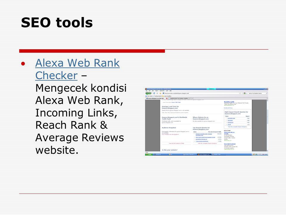 SEO tools Alexa Web Rank Checker – Mengecek kondisi Alexa Web Rank, Incoming Links, Reach Rank & Average Reviews website.Alexa Web Rank Checker