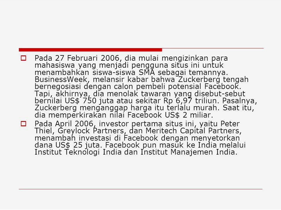 Pada 27 Februari 2006, dia mulai mengizinkan para mahasiswa yang menjadi pengguna situs ini untuk menambahkan siswa-siswa SMA sebagai temannya.