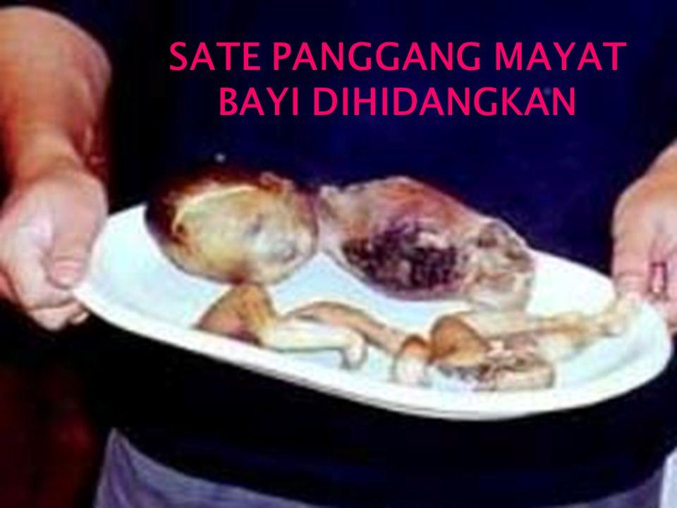 SATE PANGGANG MAYAT BAYI DIHIDANGKAN