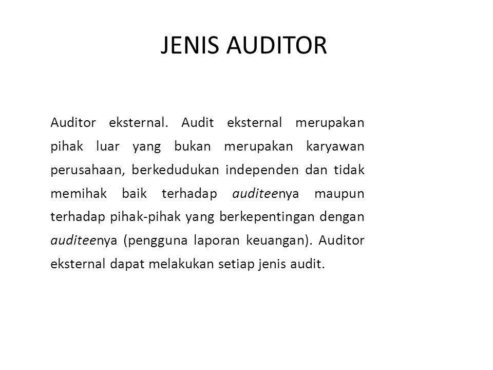 Auditor eksternal. Audit eksternal merupakan pihak luar yang bukan merupakan karyawan perusahaan, berkedudukan independen dan tidak memihak baik terha
