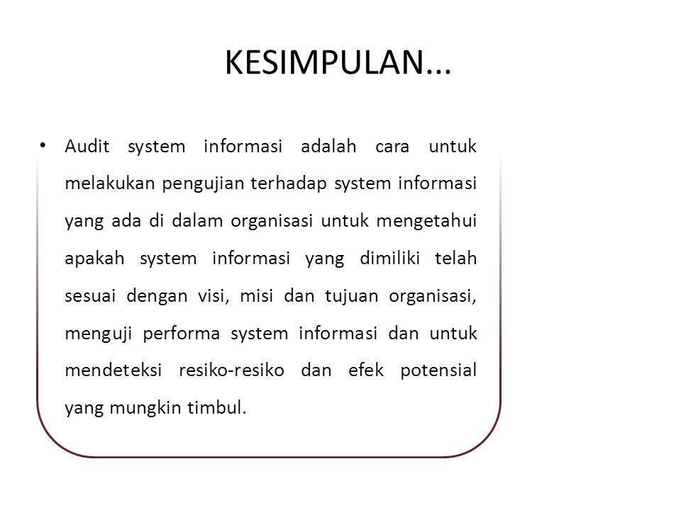 Audit system informasi adalah cara untuk melakukan pengujian terhadap system informasi yang ada di dalam organisasi untuk mengetahui apakah system inf